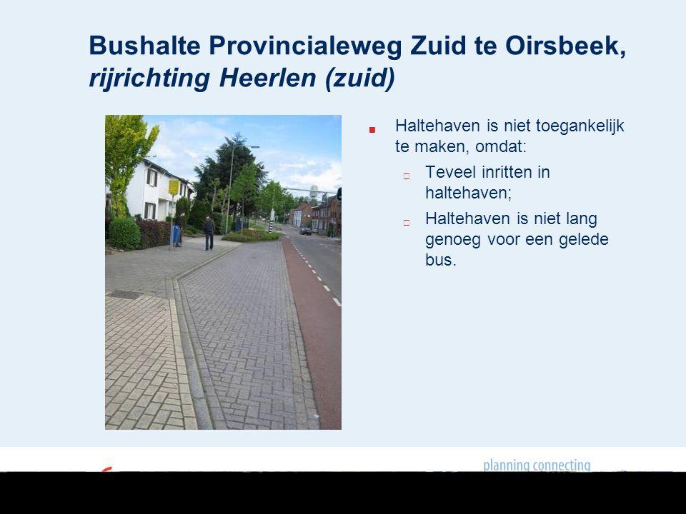  Haltehaven is niet toegankelijk te maken, omdat:  Teveel inritten in haltehaven;  Haltehaven is niet lang genoeg voor een gelede bus.