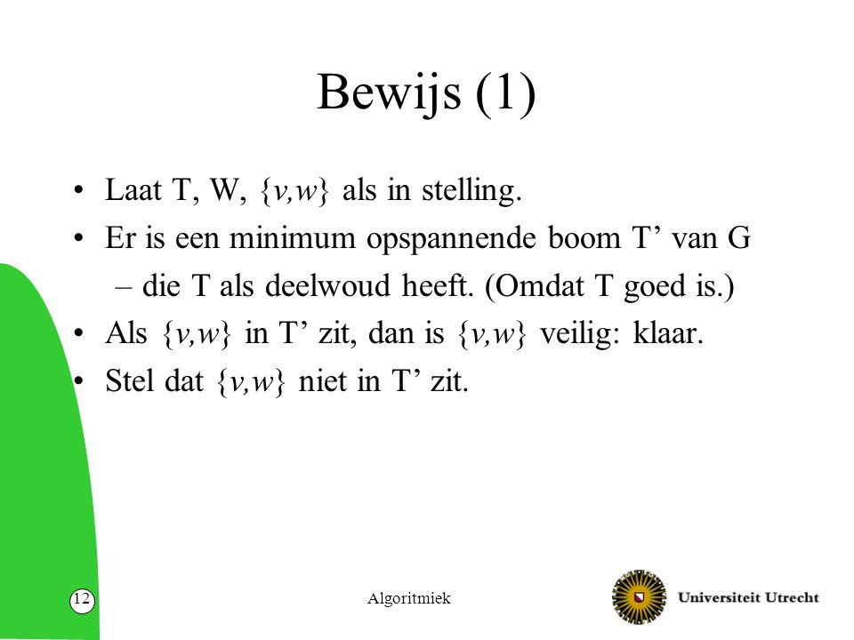 Algoritmiek12 Bewijs (1) Laat T, W, {v,w} als in stelling.
