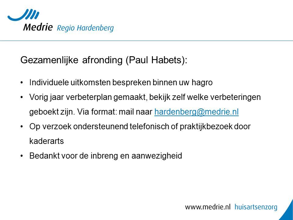 Gezamenlijke afronding (Paul Habets): Individuele uitkomsten bespreken binnen uw hagro Vorig jaar verbeterplan gemaakt, bekijk zelf welke verbeteringen geboekt zijn.