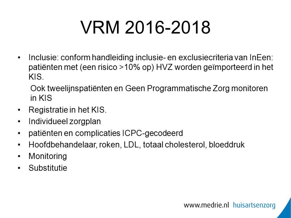 VRM 2016-2018 Inclusie: conform handleiding inclusie- en exclusiecriteria van InEen: patiënten met (een risico >10% op) HVZ worden geïmporteerd in het KIS.