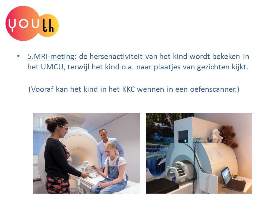 5.MRI-meting: de hersenactiviteit van het kind wordt bekeken in het UMCU, terwijl het kind o.a. naar plaatjes van gezichten kijkt. (Vooraf kan het kin