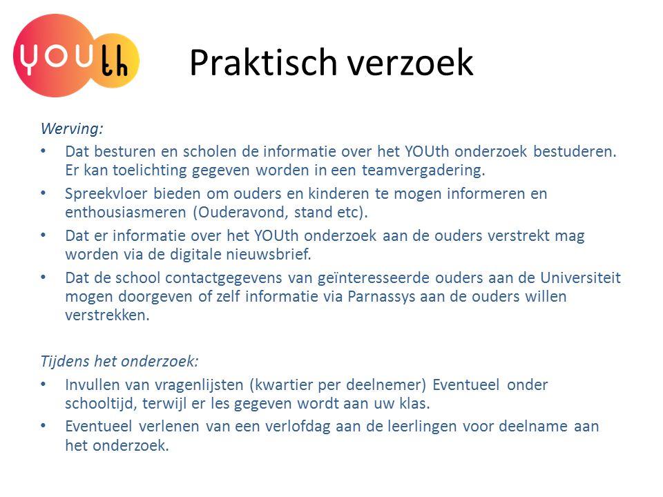 Praktisch verzoek Werving: Dat besturen en scholen de informatie over het YOUth onderzoek bestuderen. Er kan toelichting gegeven worden in een teamver