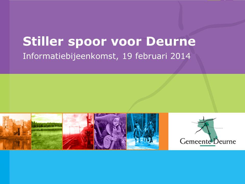 Stiller spoor voor Deurne Informatiebijeenkomst, 19 februari 2014