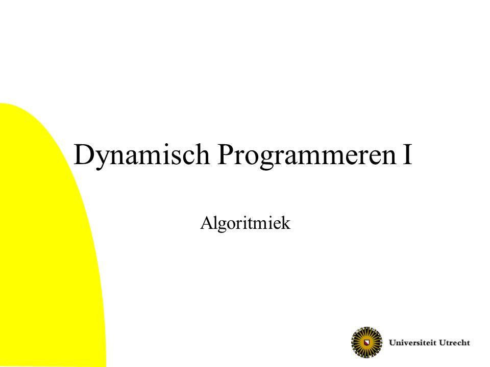 Dynamisch Programmeren I Algoritmiek