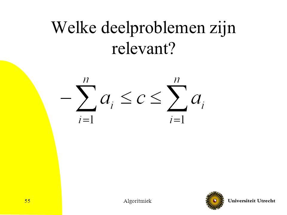 Algoritmiek55 Welke deelproblemen zijn relevant