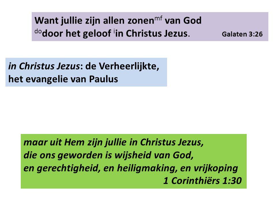 Want jullie zijn allen zonen mf van God do door het geloof i in Christus Jezus.