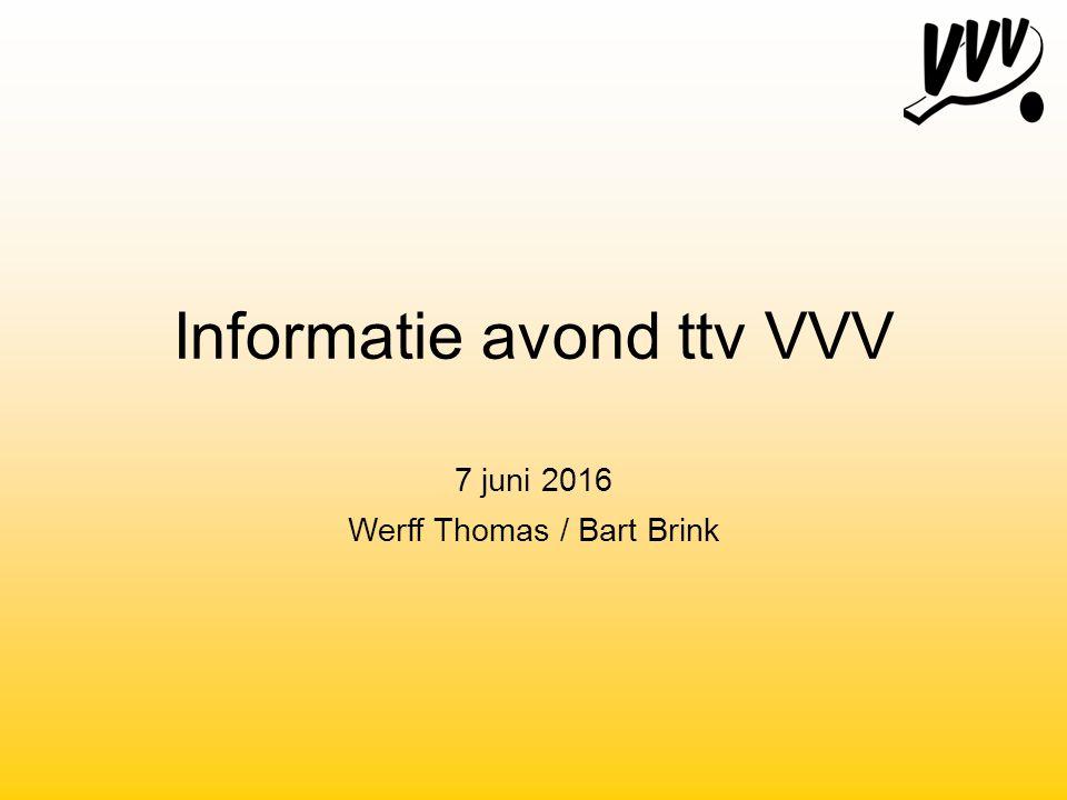 Informatie avond ttv VVV 7 juni 2016 Werff Thomas / Bart Brink