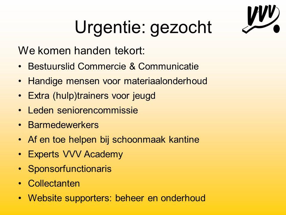 Urgentie: gezocht We komen handen tekort: Bestuurslid Commercie & Communicatie Handige mensen voor materiaalonderhoud Extra (hulp)trainers voor jeugd