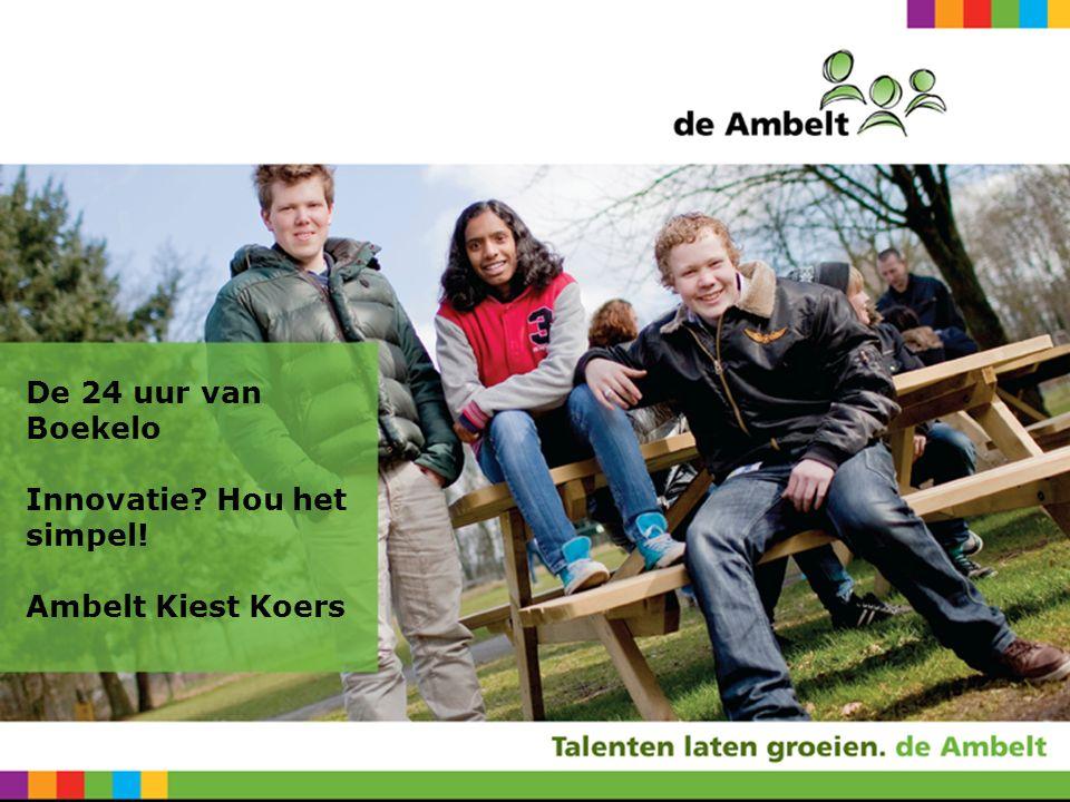 De 24 uur van Boekelo Innovatie Hou het simpel! Ambelt Kiest Koers