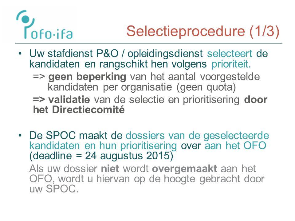 Selectieprocedure (1/3) Uw stafdienst P&O / opleidingsdienst selecteert de kandidaten en rangschikt hen volgens prioriteit.