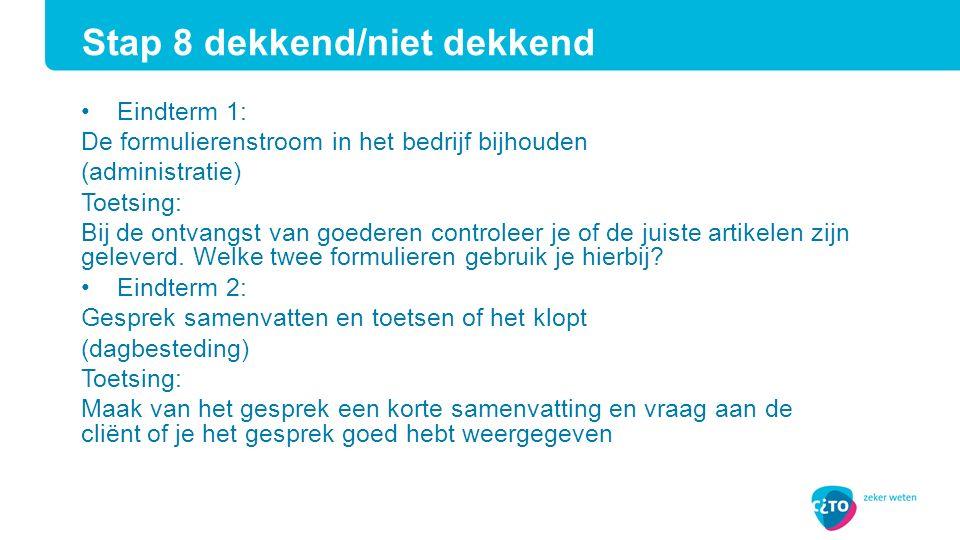 Eindterm 1: De formulierenstroom in het bedrijf bijhouden (administratie) Toetsing: Bij de ontvangst van goederen controleer je of de juiste artikelen