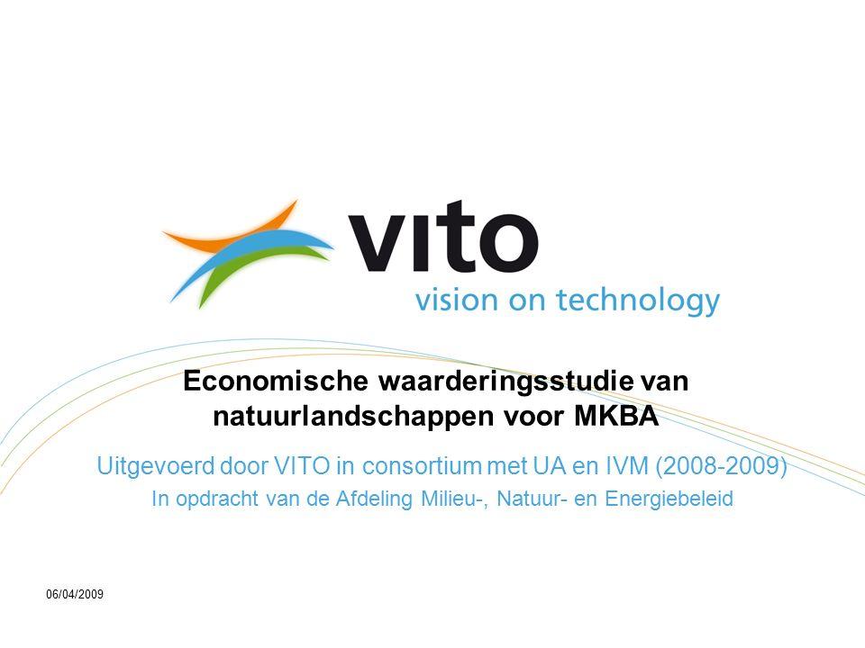 06/04/2009 Economische waarderingsstudie van natuurlandschappen voor MKBA Uitgevoerd door VITO in consortium met UA en IVM (2008-2009) In opdracht van de Afdeling Milieu-, Natuur- en Energiebeleid