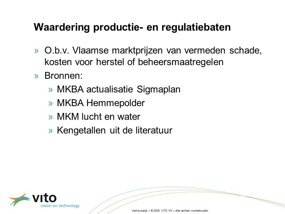 Vertrouwelijk – © 2009, VITO NV – Alle rechten voorbehouden Waardering productie- en regulatiebaten »O.b.v.