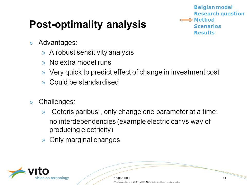 Vertrouwelijk – © 2009, VITO NV – Alle rechten voorbehouden Belgian model Research question Method Scenarios Results 16/06/2009 11 Post-optimality ana