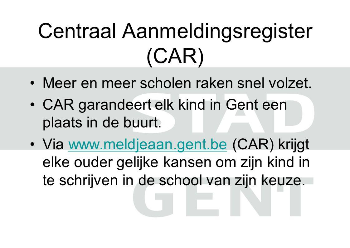 Centraal Aanmeldingsregister (CAR) Meer en meer scholen raken snel volzet.