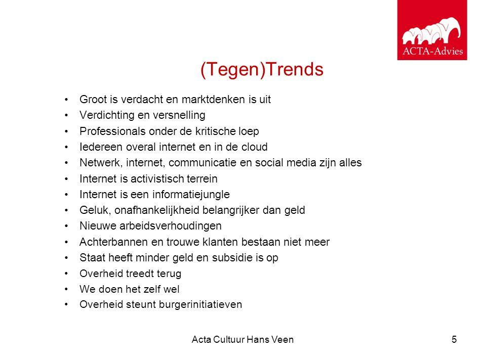 Acta Cultuur Hans Veen5 (Tegen)Trends Groot is verdacht en marktdenken is uit Verdichting en versnelling Professionals onder de kritische loep Iederee