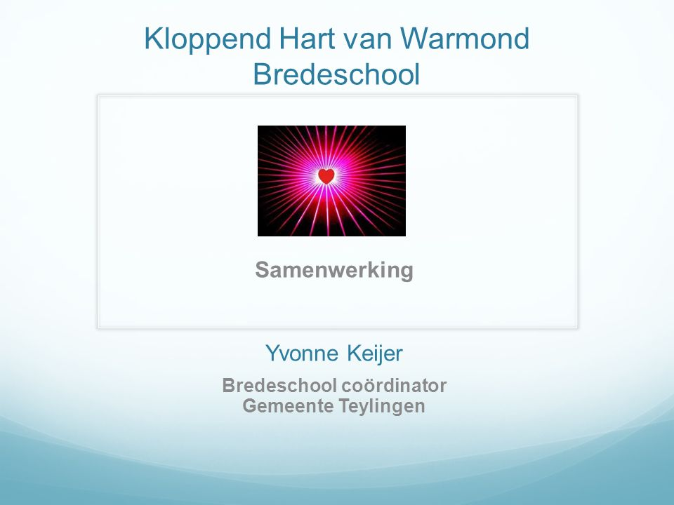 Kloppend Hart van Warmond Bredeschool Samenwerking Yvonne Keijer Bredeschool coördinator Gemeente Teylingen