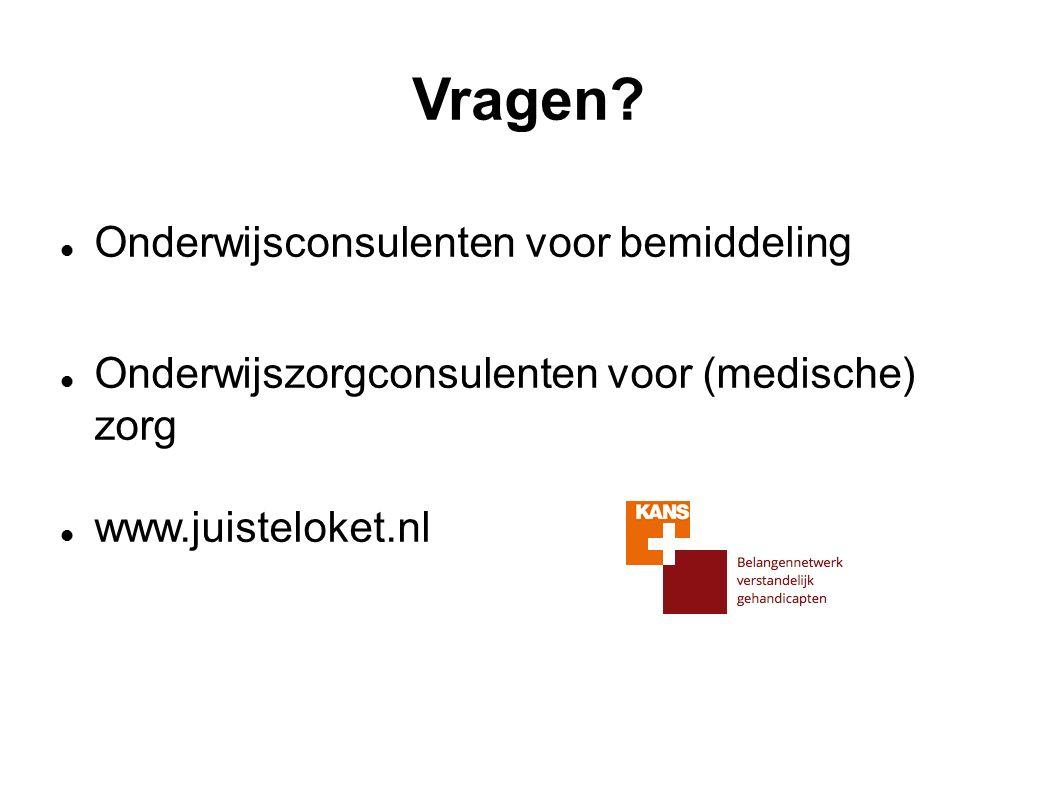 Vragen? Onderwijsconsulenten voor bemiddeling Onderwijszorgconsulenten voor (medische) zorg www.juisteloket.nl