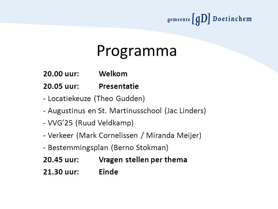 Programma 20.00 uur:Welkom 20.05 uur:Presentatie - Locatiekeuze (Theo Gudden) - Augustinus en St.