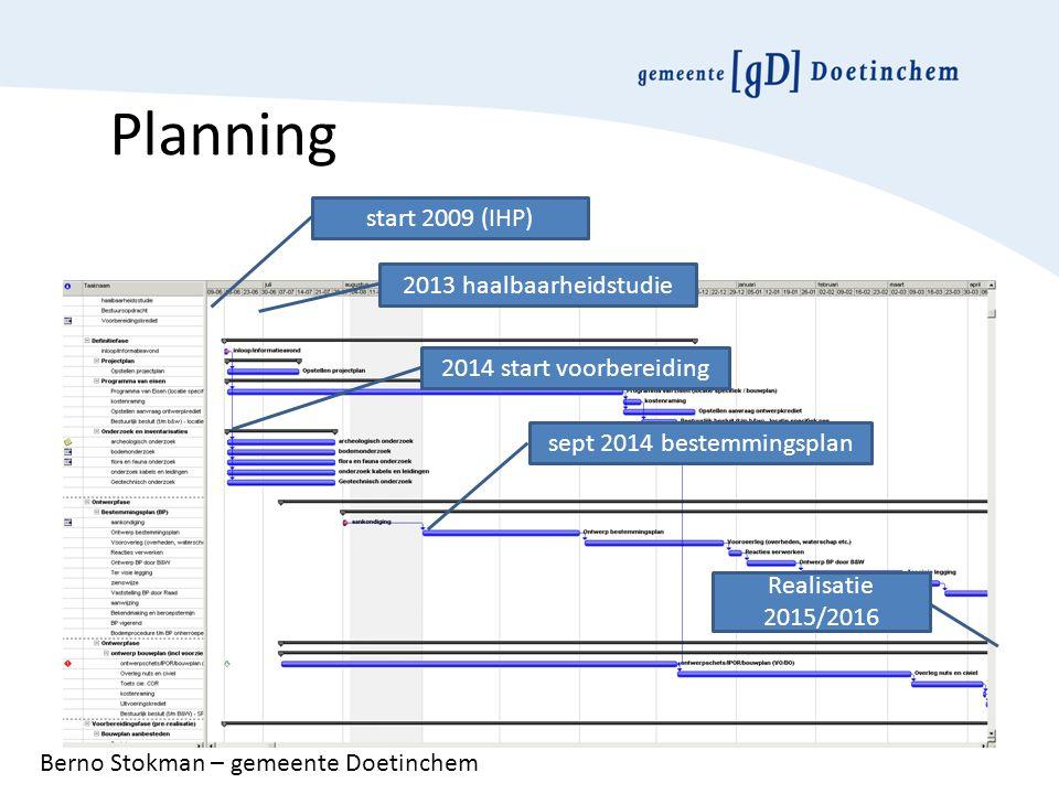 Planning start 2009 (IHP) 2013 haalbaarheidstudie 2014 start voorbereiding sept 2014 bestemmingsplan Realisatie 2015/2016 Berno Stokman – gemeente Doe
