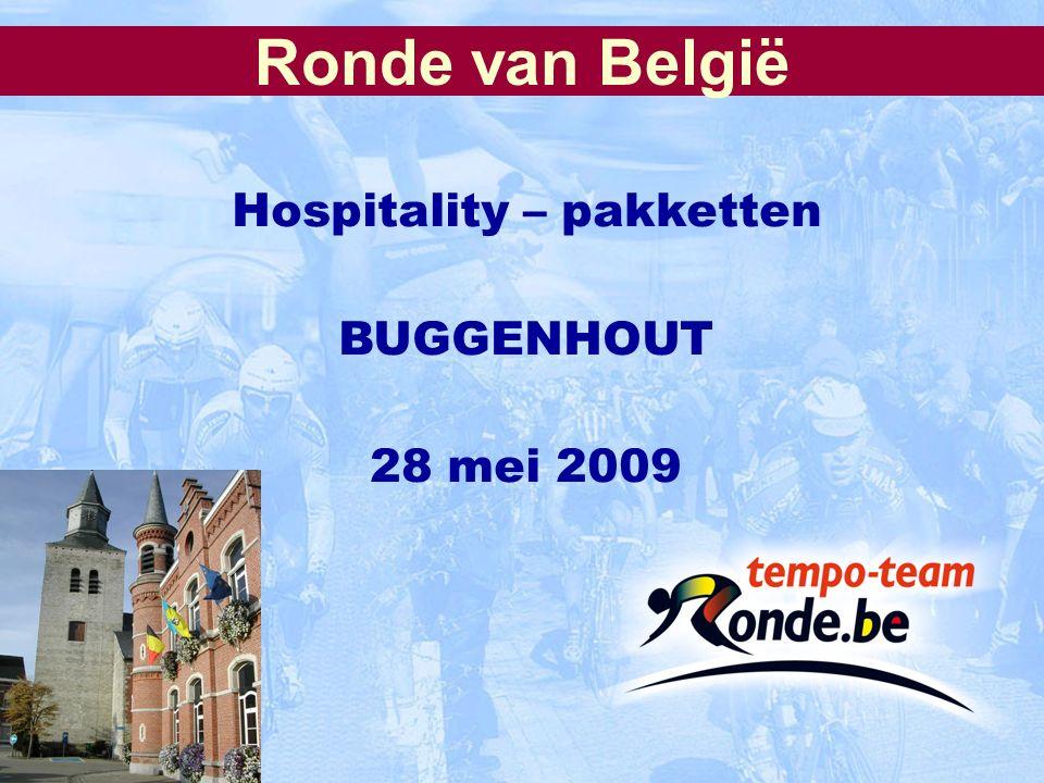 Ronde van België Hospitality – pakketten BUGGENHOUT 28 mei 2009