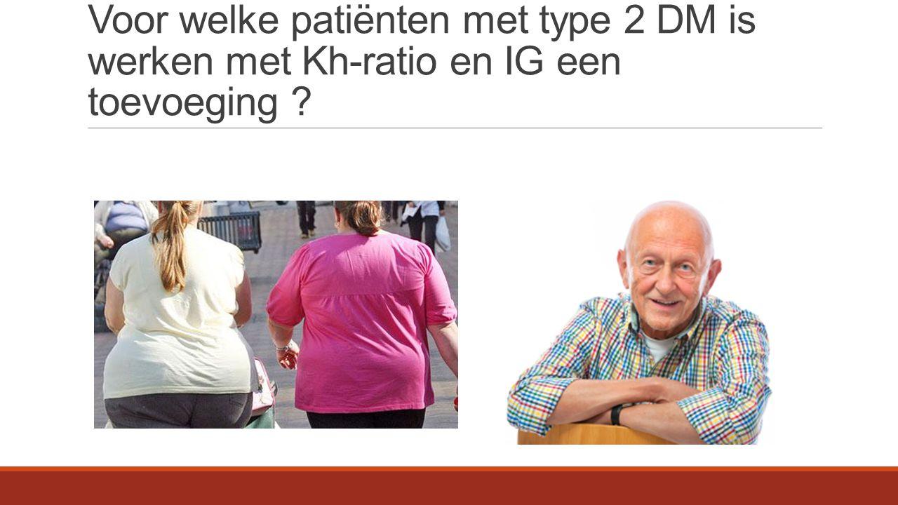 Voor welke patiënten met type 2 DM is werken met Kh-ratio en IG een toevoeging