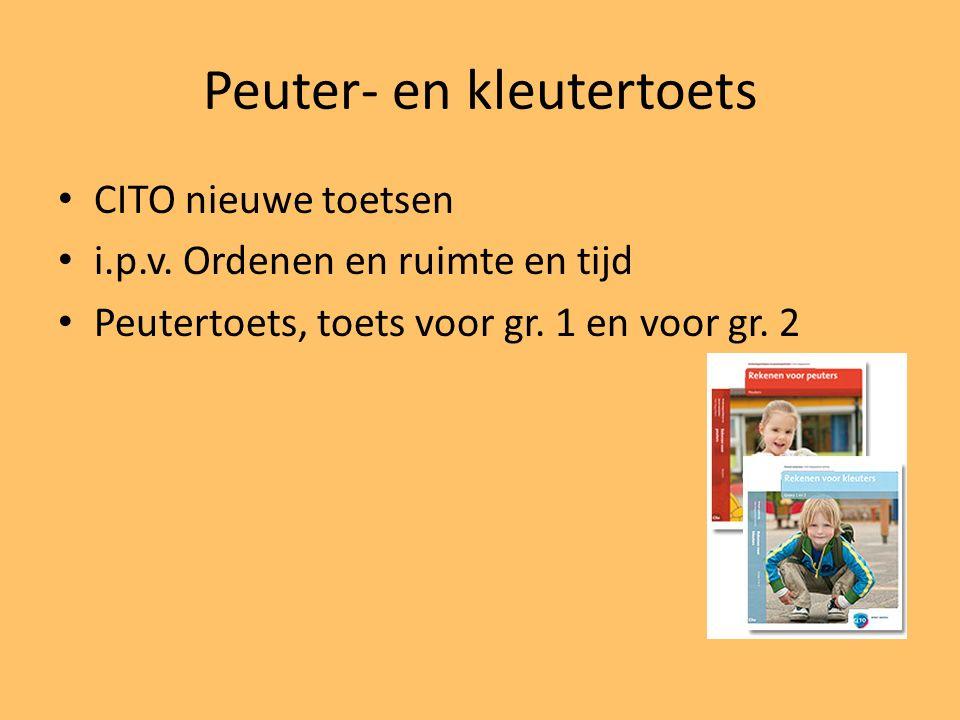 Peuter- en kleutertoets CITO nieuwe toetsen i.p.v. Ordenen en ruimte en tijd Peutertoets, toets voor gr. 1 en voor gr. 2