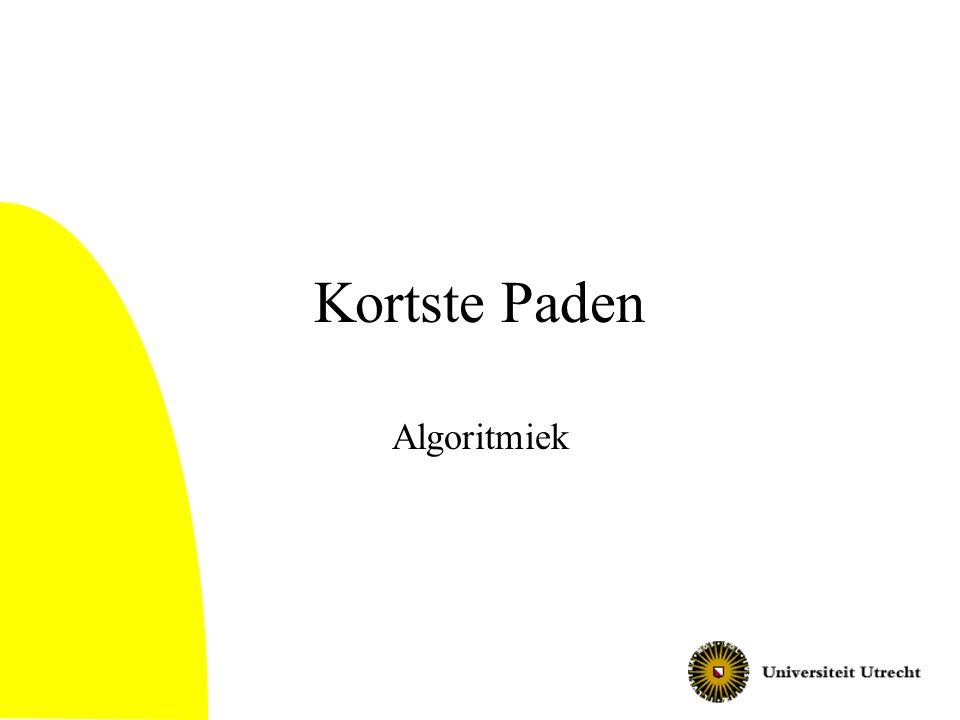 Algoritmiek22 Constructief Extra matrix P –P(v,w) geeft een knoop die ligt tussen v en w op het kortste pad van v naar w –Tijdens algoritme: P(v,w) geeft zo'n knoop van een pad van v naar w met lengte de huidige waarde D(v,w)
