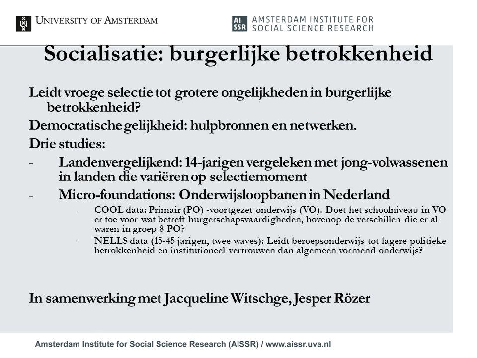 Socialisatie: burgerlijke betrokkenheid Leidt vroege selectie tot grotere ongelijkheden in burgerlijke betrokkenheid? Democratische gelijkheid: hulpbr