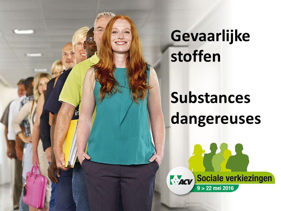 Gevaarlijke stoffen Substances dangereuses
