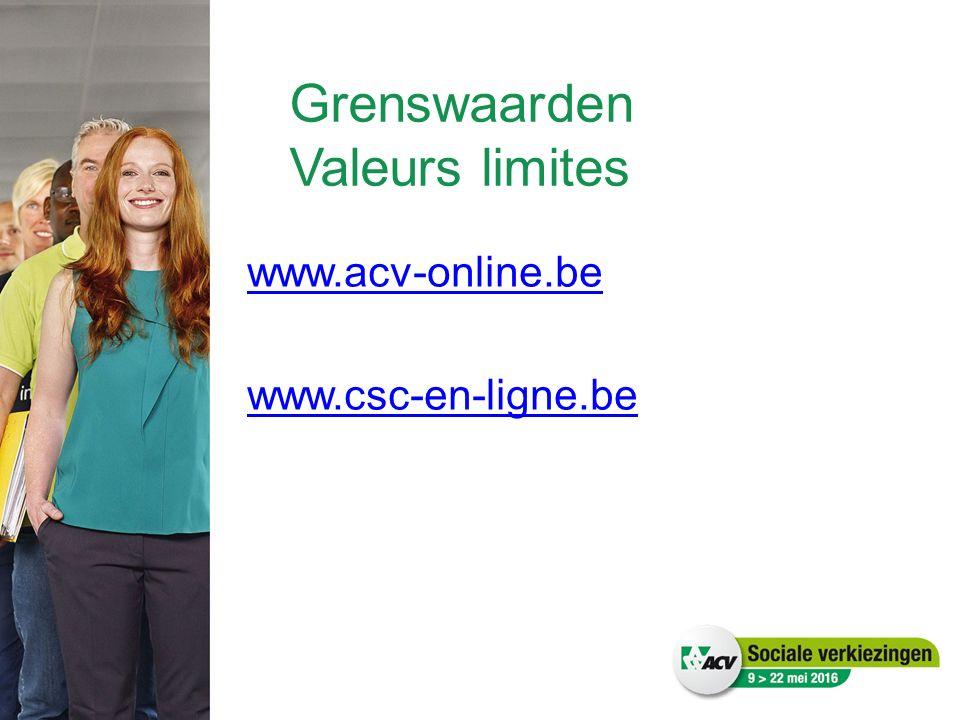 Grenswaarden Valeurs limites www.acv-online.be www.csc-en-ligne.be