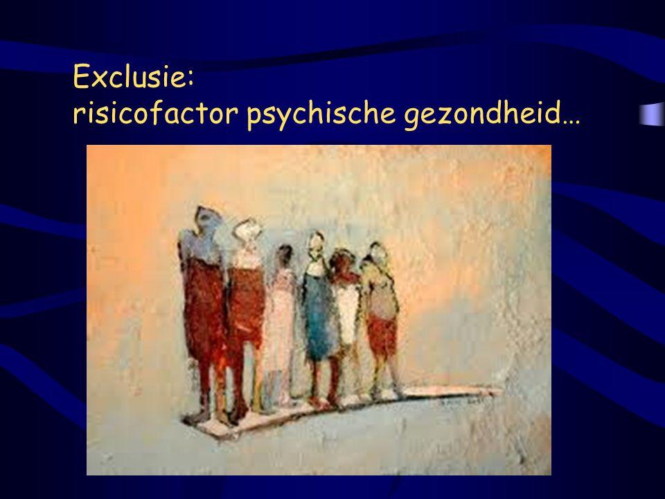 Exclusie: risicofactor psychische gezondheid…