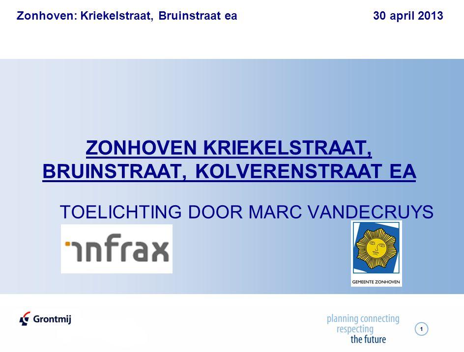 Zonhoven: Kriekelstraat, Bruinstraat ea 30 april 2013 1 ZONHOVEN KRIEKELSTRAAT, BRUINSTRAAT, KOLVERENSTRAAT EA TOELICHTING DOOR MARC VANDECRUYS