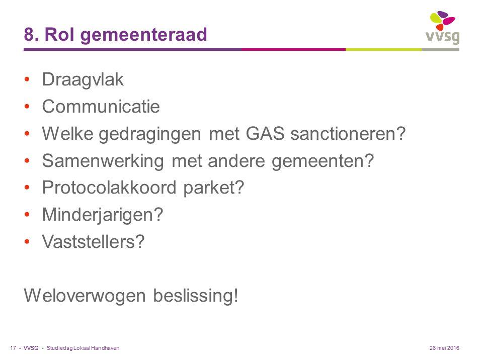 VVSG - 8. Rol gemeenteraad Draagvlak Communicatie Welke gedragingen met GAS sanctioneren.