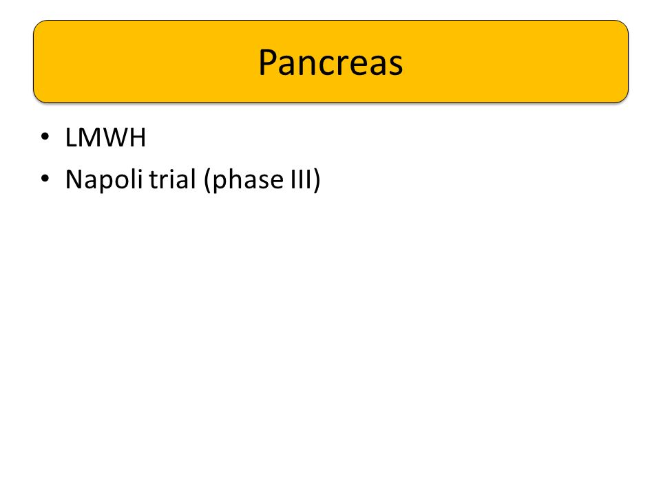 LMWH Napoli trial (phase III) Pancreas