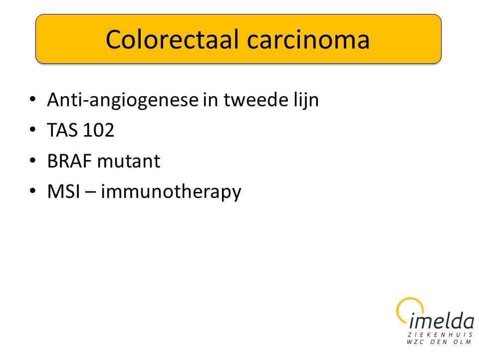 Anti-angiogenese in tweede lijn TAS 102 BRAF mutant MSI – immunotherapy Colorectaal carcinoma
