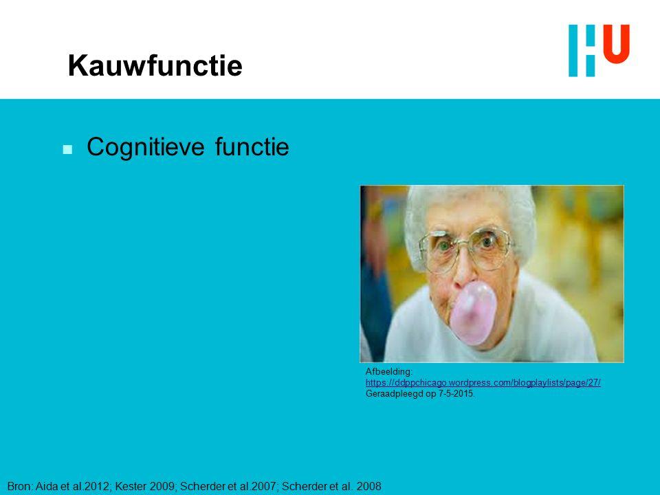 Kauwfunctie n Cognitieve functie Afbeelding: https://ddppchicago.wordpress.com/blogplaylists/page/27/ Geraadpleegd op 7-5-2015. https://ddppchicago.wo