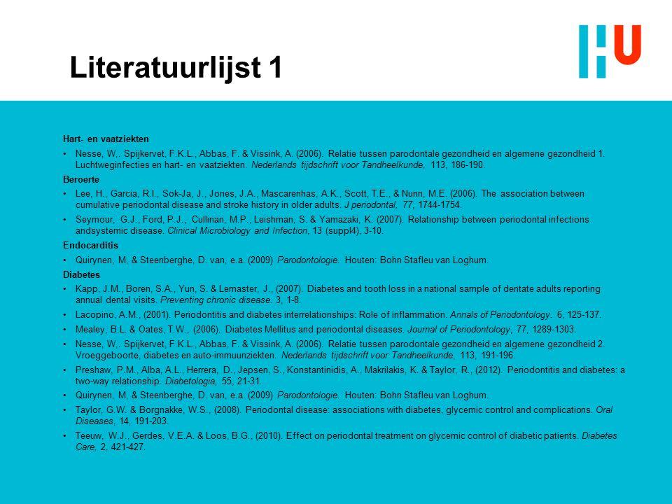 Literatuurlijst 1 Hart- en vaatziekten Nesse, W,. Spijkervet, F.K.L., Abbas, F. & Vissink, A. (2006). Relatie tussen parodontale gezondheid en algemen