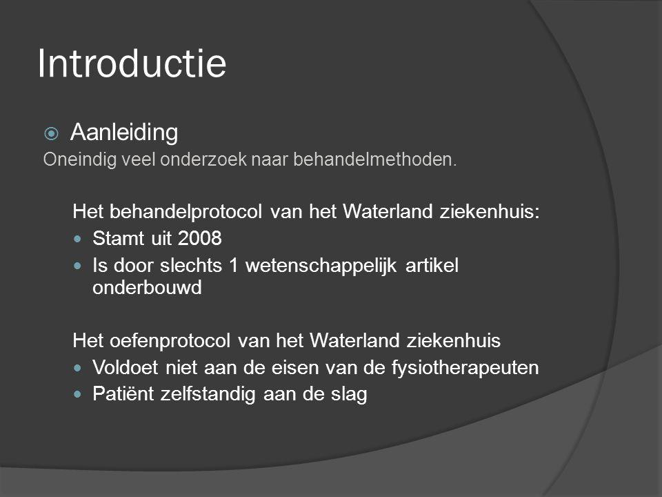 Introductie  Aanleiding Oneindig veel onderzoek naar behandelmethoden. Het behandelprotocol van het Waterland ziekenhuis: Stamt uit 2008 Is door slec