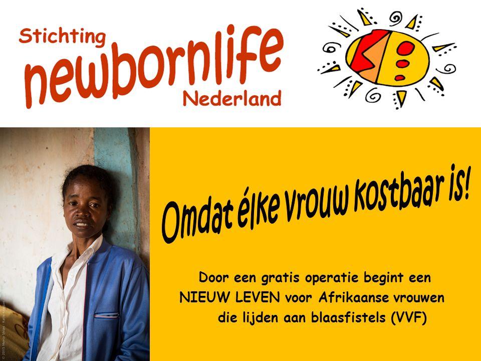 Door een gratis operatie begint een NIEUW LEVEN voor Afrikaanse vrouwen die lijden aan blaasfistels (VVF)