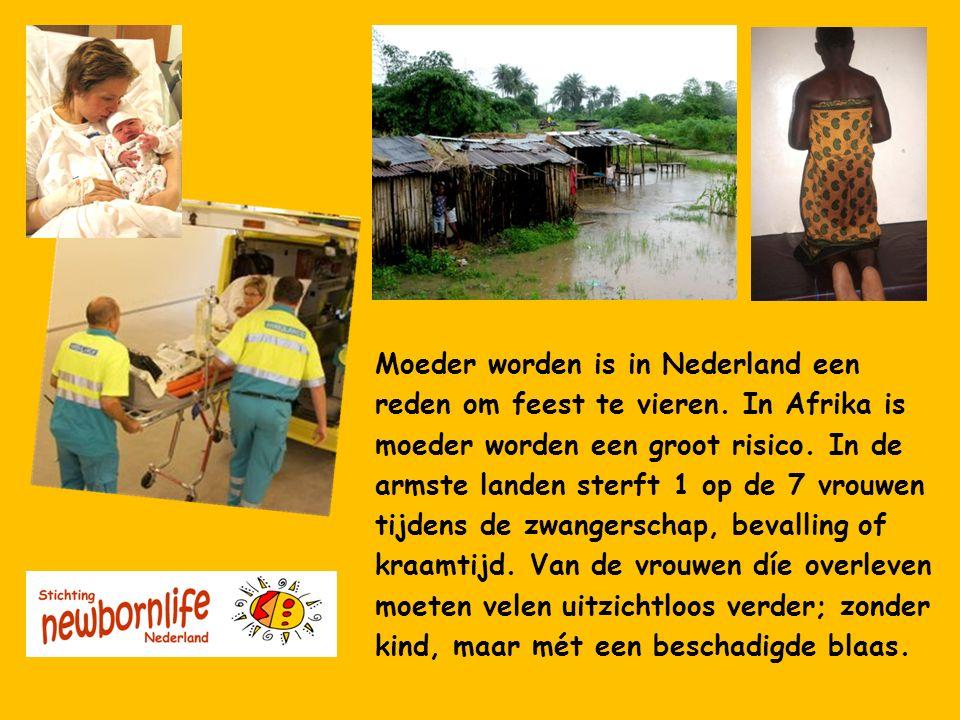Moeder worden is in Nederland een reden om feest te vieren. In Afrika is moeder worden een groot risico. In de armste landen sterft 1 op de 7 vrouwen