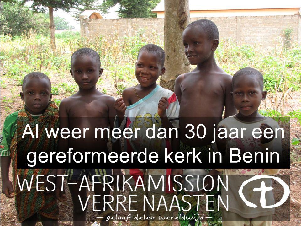 Al weer meer dan 30 jaar een gereformeerde kerk in Benin