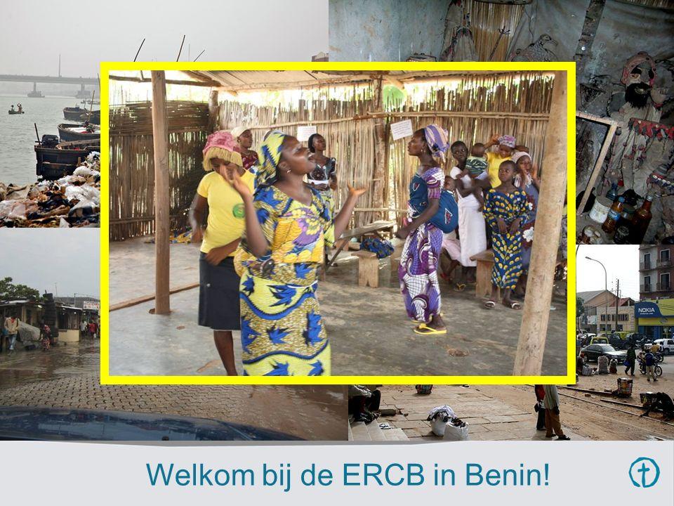 Welkom bij de ERCB in Benin! WELKOM IN BENIN!