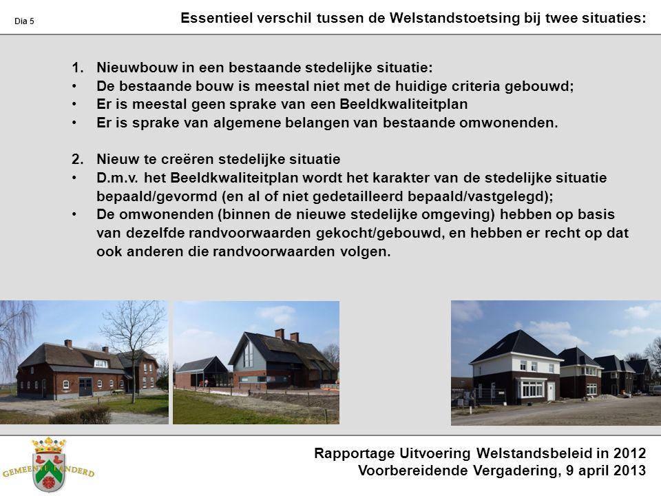 Rapportage Uitvoering Welstandsbeleid in 2012 Voorbereidende Vergadering, 9 april 2013 Dia 5 1.Nieuwbouw in een bestaande stedelijke situatie: De best