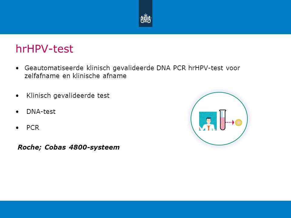 hrHPV-test Geautomatiseerde klinisch gevalideerde DNA PCR hrHPV-test voor zelfafname en klinische afname Klinisch gevalideerde test DNA-test PCR Roche