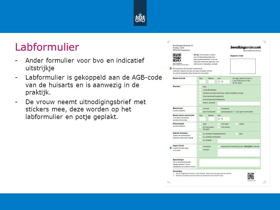Labformulier -Ander formulier voor bvo en indicatief uitstrijkje -Labformulier is gekoppeld aan de AGB-code van de huisarts en is aanwezig in de prakt