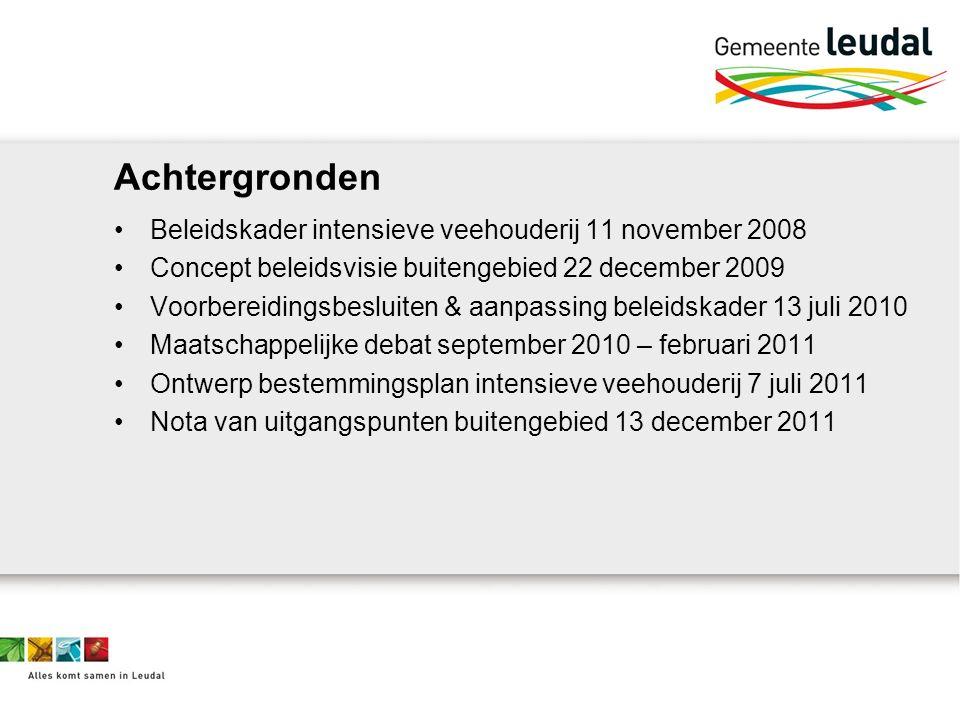 Achtergronden Beleidskader intensieve veehouderij 11 november 2008 Concept beleidsvisie buitengebied 22 december 2009 Voorbereidingsbesluiten & aanpas