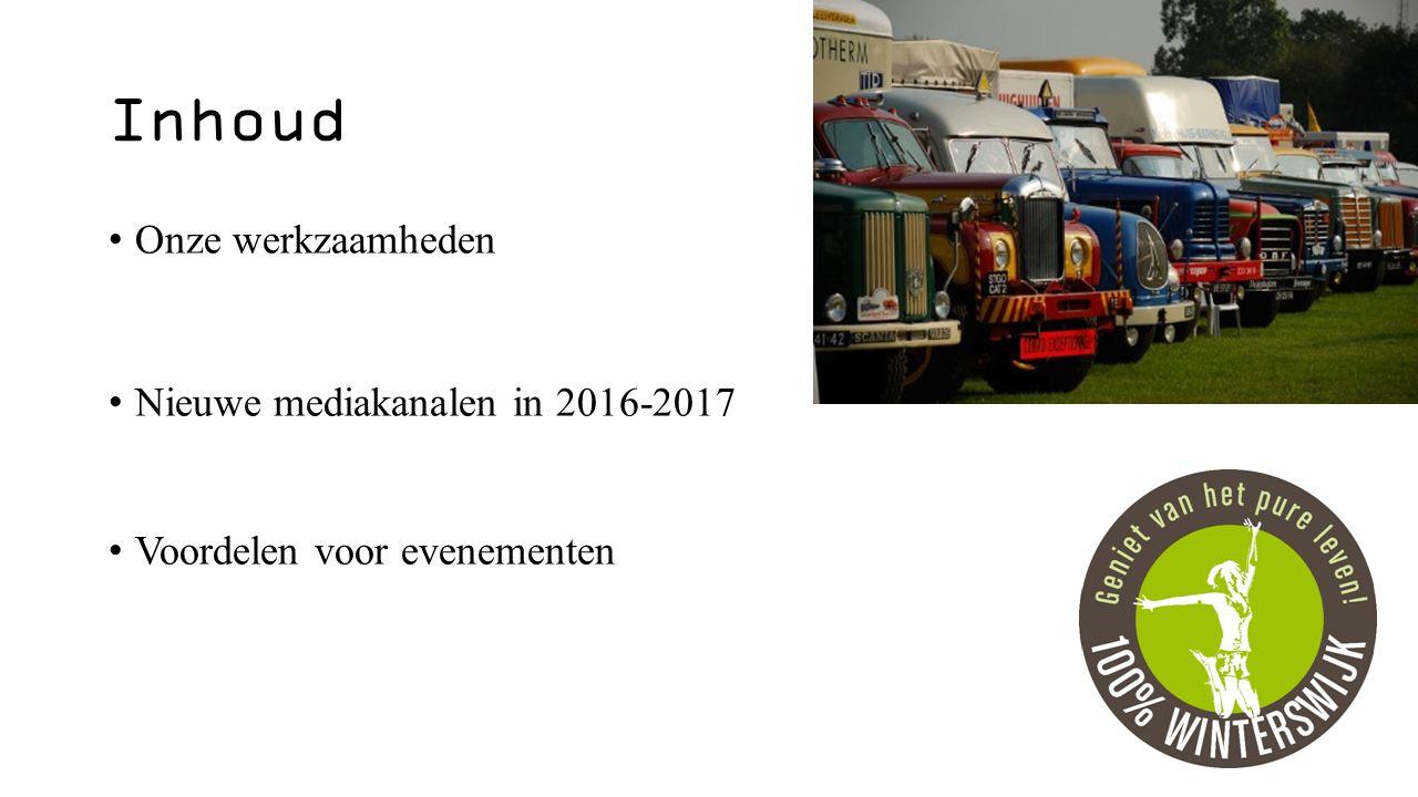 Inhoud Onze werkzaamheden Nieuwe mediakanalen in 2016-2017 Voordelen voor evenementen