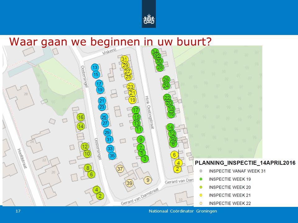 Nationaal Coördinator Groningen 17 Waar gaan we beginnen in uw buurt