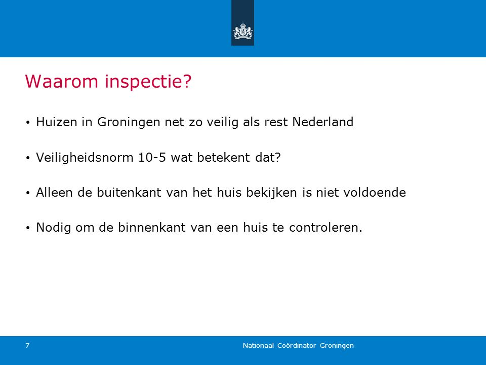 Nationaal Coördinator Groningen 7 Huizen in Groningen net zo veilig als rest Nederland Veiligheidsnorm 10-5 wat betekent dat? Alleen de buitenkant van